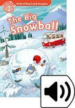 Oxford Read And Imagine Level 2 The Big Snowball Audio Pack