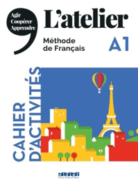 L'atelier A1 - Cahier d'activités