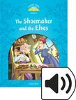 Classic Tales Level 1 The Shoemaker And The Elves Audio
