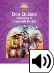 Classic Tales Second Edition Level 4 Don Quixote Adventures Of A Spanish Knight Audio