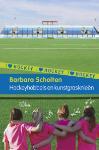 I Love Hockey 1: Hockeyhobbels en kunstgrasknieën (Barbara Scholten)