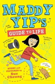 Maddy Yip's Guide to Life : A laugh-out-loud illustrated story!