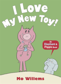 I Love My New Toy! (Mo Willems)