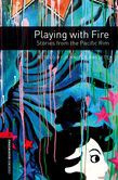 Oxford Bookworms Library Level 3: Playing With Fire: Stories From The Pacific Rim