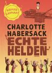 Echte helden (Charlotte Habersack)