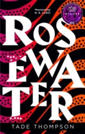 Rosewater : Book 1 of the Wormwood Trilogy