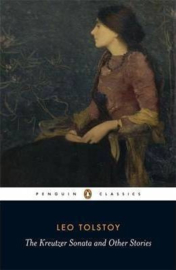 The Kreutzer Sonata And Other Stories (Leo Tolstoy)