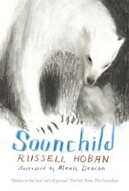 Soonchild (Russell Hoban, Alexis Deacon)