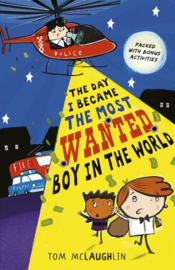 The Day I Became The Most Wanted Boy In The World (Tom McLaughlin)