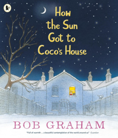 How The Sun Got To Coco's House (Bob Graham)