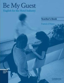Be My Guest Teacher's Book : English for the Hotel Industry