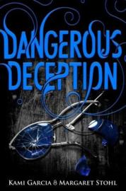Dangerous Deception (Margaret Stohl  Kami Garcia)