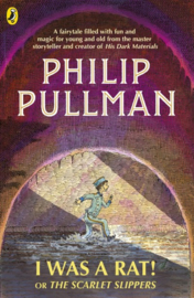 I Was A Rat! Or, The Scarlet Slippers Paperback (Philip Pullman)