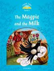 Classic Tales Second Edition Level 1 The Magpie and the Milk