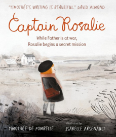 Captain Rosalie (Timothee de Fombelle, Isabelle Arsenault)