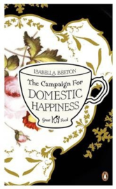 The Campaign For Domestic Happiness (Isabella Beeton)