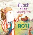 Noach en de supergrote boot (Antonia Woordward)