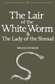The Lair of the White Worm & The Lady of the Shroud (Stoker, B.)