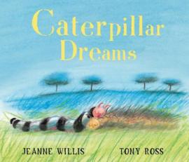 Caterpillar Dreams (Jeanne Willis) Paperback / softback