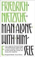 Man Alone With Himself (Friedrich Nietzsche)