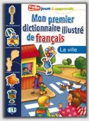 Mon Premier Dict. Illustre De Francais - La Ville