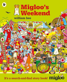 Migloo's Weekend (William Bee)