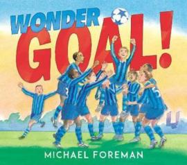Wonder Goal! (Michael Foreman) Paperback / softback