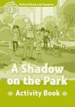 Oxford Read And Imagine Level 3 A Shadow On The Park Activity Book
