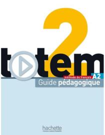 Totem 2 A2 - Guide pédagogique