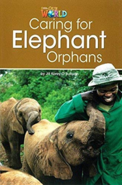 Our World 3 Caring For Elephant Orphans Reader