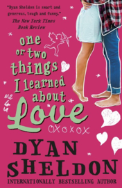 One Or Two Things I Learned About Love (Dyan Sheldon)