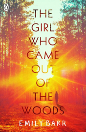 The Girl Who Came Out Of The Woods (Emily Barr)
