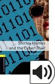 Oxford Bookworms Library Stage 1 Shirley Homes And The Cyber Thief Audio