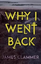 Why I Went Back (James Clammer) Paperback / softback