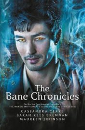 The Bane Chronicles (Cassandra Clare, Sarah Rees Brennan, Maureen Johnson)