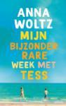 Mijn bijzonder rare week met Tess (Anna Woltz)