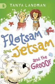 Flotsam And Jetsam And The Grooof (Tanya Landman)