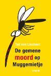 De gemene moord op Muggemietje (Ted van Lieshout)