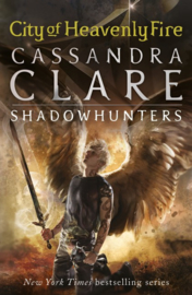 The Mortal Instruments 6: City Of Heavenly Fire (Cassandra Clare)