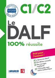 Le DALF C1/C2 100% réussite