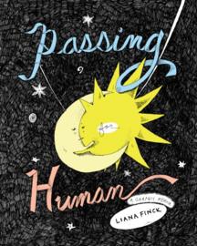 Passing For Human (Liana Finck)