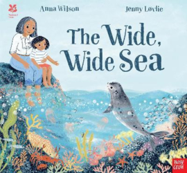 National Trust: The Wide, Wide Sea (Anna Wilson, Jenny Løvlie) Hardback Picture Book