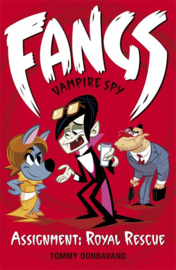 Fangs Vampire Spy Book 3: Assignment: Royal Rescue (Tommy Donbavand)