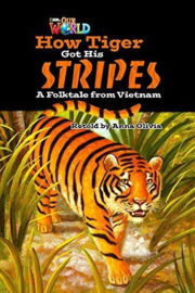 Our World 5 How Tiger Got His Stripes Reader