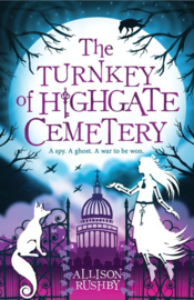 The Turnkey Of Highgate Cemetery (Allison Rushby)