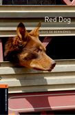 Oxford Bookworms Library Level 2: Red Dog
