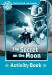 Oxford Read And Imagine Level 6: The Secret On The Moon Activity Book
