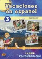 Vacaciones en español 3. La ruta panamericana + CD