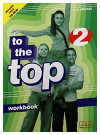 To The Top 2 Workbook