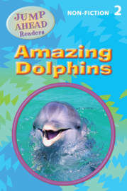 Jump Ahead Readers Level 2 Amazing Dolphins Reader